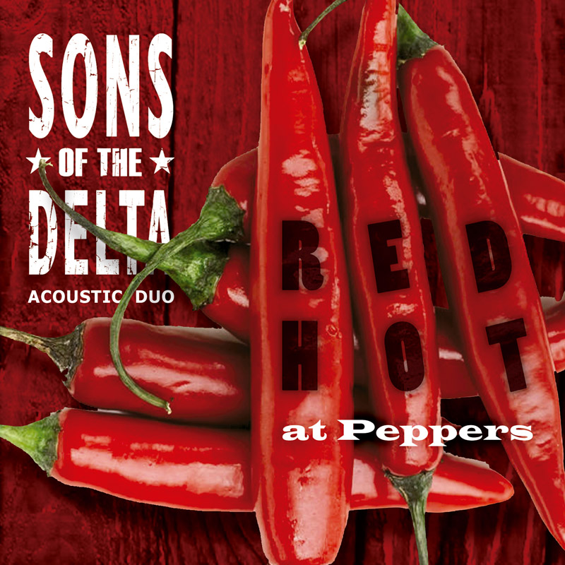 Sons of the Delta - Red Hot at Peppers