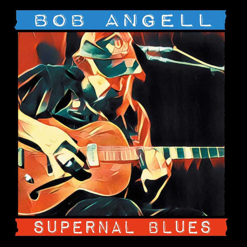 Bob Angell - Supernal Blues